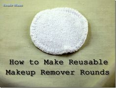 How to Make Reusable Makeup Remover Pads