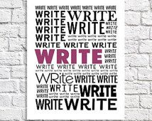 Write Typographic Print Writer Word Art Creative Writing Motivation Poster Blogger Gift Novelist Present Office Wall Art Classroom Decor