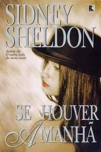 Se Houver Amanhã - Sidney Sheldon ~ Bebendo Livros