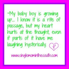 Single Mom in the South: Growing Pains ~ Mine Not His.. Being the mom of an almost adolescent boy!