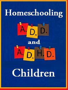 Homeschooling ADHD and ADD Children #homeschool