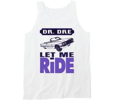 Let Me Ride Dr Dre Purple Impala Music Fan Tank Top My Ride, Impala, Cali, Tank Man, Let It Be, Tank Tops, Purple, Music, Shopping