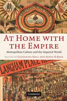 At Home with the Empire: Metropolitan Culture and the Imperial World - books top (Free books EPUB TruePDF PDF) History Of England, British History, Art History, University College London, Cambridge University, Catherine Hall, Class Notes, School Photography, Sociology