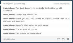 "31 Times Tumblr Had Jokes About The ""Harry Potter"" Series Bless the internet.	*  When someone questioned Dumbledore's logic."