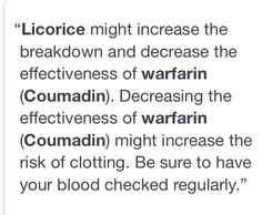 I've been on warfarin since 1999 & just found out licorice is a no-no. Whhaaattt?!