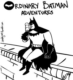 Batman Chillaxing In Ordinary Life