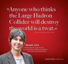 Prof. Brian Cox.