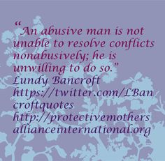 Lundy Bancroft Quote- abusers and conflict
