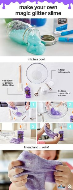 Make your own magic glitter slime! Step 1: Empty a full 6oz bottle of Elmer's Glitter Glue Step 2: Add ½ tbsp baking soda Step 3: Add 1½ tbsp contact lens solution Step 4: Knead and … voilà! Ooey, goo-ey and Elmer's Glue-y!