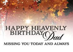 Dad In Heaven Birthday, Happy Heavenly Birthday Dad, Fathers Day In Heaven, Dad Birthday, Birthday Quotes, Birthday Wishes, Birthday Greetings, Birthday Cards, Father Quotes