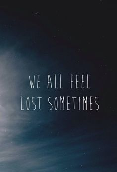 Sad, emo и lost картинка в we heart it Lost Quotes, Typed Quotes, Sad Quotes, Inspirational Quotes, Meaningful Quotes, True Quotes About Life, Life Quotes To Live By, Feeling Lost, Feeling Lonely
