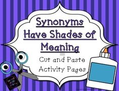 Updated! Includes five cut and paste activity sheets designed to help students practice determining shades of meaning among synonyms. Great for literacy centers! CCS.1.L.5b, CCS.2.L.5b $ #commoncore #synonyms