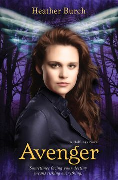 Avenger (Halflings, #3) by Heather Burch: After being inexplicably targeted by an evil intent on harming her at any cost, seventeen-year-old Nikki finds herself under the watchful guardianship of three mysterious young men who call themselves halflings.