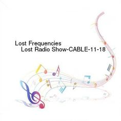 Lost Frequencies  Lost Radio Show-CABLE-11-18-2016-TALiON