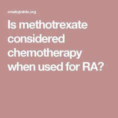 Arava or methotrexate