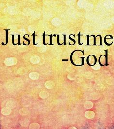 as the eyes of a servant looks to the hand of his master, as the eyes of a maid to the hand of her mistress; So my eyes look unto Jehovah my God, until You have mercy upon me (Ps 123:2). Yes, God, I am trusting you...