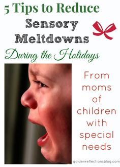 5 Tips to Reduce Sensory Meltdowns During the Holidays || Golden Reflections Blog
