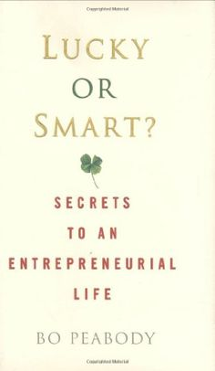 Lucky or Smart?: Secrets to an Entrepreneurial Life by Bo Peabody http://www.amazon.com/dp/140006290X/ref=cm_sw_r_pi_dp_3N9xub0M9DE0Y