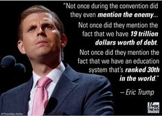 Eric Trump calling out the DNC! They don't want to remind their sheep Obama created 19 trillion dollars of debt. One of a few key issues Dems sweep under the rug.