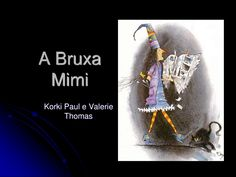 A Bruxa Mimi by JATG via slideshare