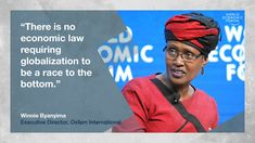 For humanity to have any hope at all, Globalization must break with neoliberalism for good, writes Winnie Byanyima, Executive Director of Oxfam International. Davos, World Economic Forum, Bright Future, Quote Of The Day, The Past, Learning, Quotes, Matisse, Countries