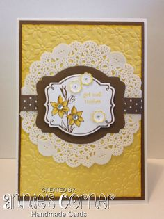 Get Well card for my Mum. Using Stampin Up You're Lovely stamp set, Petals-a-Plenty embossing folder, & tea lace Paper Doilies