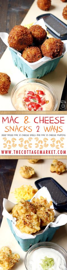Mac and Cheese Snacks Two Ways - The Cottage Market #Mac&Cheese, #Mac&CheeseBalls, ##Mack&CheeseMuffins