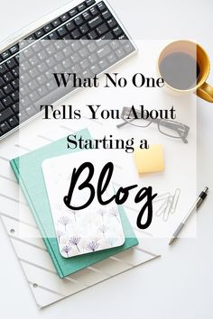 What no one tells you about starting a blog. Things to consider before starting a blog