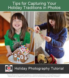 Tips for Capturing Holiday Traditions via Jennifer Tonetti-Spellman and iHeartFaces.com