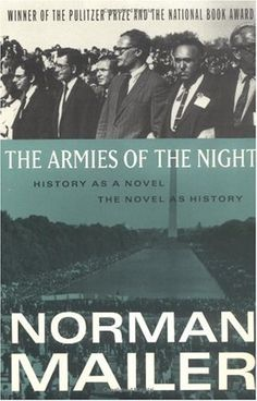 -The Armies of the Night  Norman Mailer  The sixties were pretty angry...