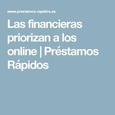 Las financieras priorizan a los online | Préstamos Rápidos