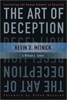 The Art of Deception: Controlling the Human Element of Security: Amazon.es: Kevin D. Mitnick, William L. Simon: Libros en idiomas extranjeros