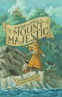 The Rise and Fall of Mount Majestic by Jennifer Trafton: Beautifully written fantasy adventure story for tweens