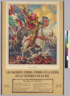 Road to Victory.  The United Nations ... United In The Fight, In Victory in La Paz.  Mexico.  c. 1942-1945.