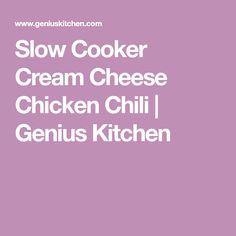 Slow Cooker Cream Cheese Chicken Chili   Genius Kitchen