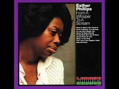 From a Whisper to a scream - Esther Phillips