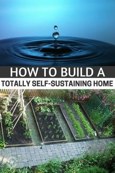How to Build a Totally Self-Sustaining Home - This article is a great article on how to deal with a self sustaining home. Where do you start and what is truly possible. You will find there are many options out there for you but all of them are going to take work. #prepping #preparedness #prepper #survival #shtf #homestead #homesteading #selfsufficient