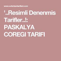 '..Resimli Denenmis Tarifler..!: PASKALYA COREGI TARIFI
