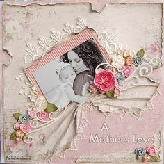 "Layout: A Mother's Love- ***MAJA DESIGN***  What a lovely ""soft"" layout...love it!~Via Elizna Parsons"