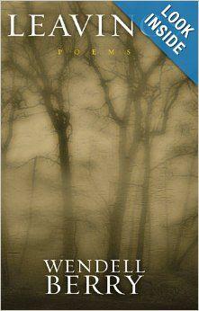 Leavings: Poems: Wendell Berry: