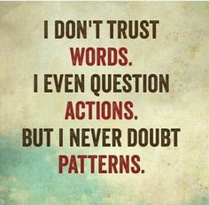 Best Inspirational Quotes About Life QUOTATION - Image : Quotes Of the day - Life Quote I don't trust words. I even question actions. But I never doubt Life Quotes Love, Great Quotes, Quotes To Live By, Quotes About Trust, Best Quotes And Sayings, Quotes About Not Trusting, Quotes About Fools, Quotes About Crazy People, Quotes About Decisions