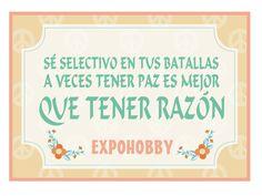 #FelizMiercoles #BuenMiercoles #Paz #Razon #SeFeliz #Cree #Crece #FrasesExpohobby