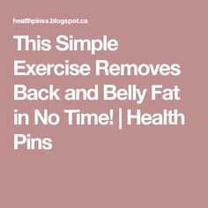 This Simple Exercise Removes Back and Belly Fat in No Time!   Health Pins