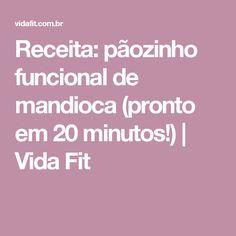 Receita: pãozinho funcional de mandioca (pronto em 20 minutos!) | Vida Fit