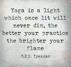 """Yoga is a light which once lit will never dim; the better you practice the brighter your flame."" #strength #exercise #live #fitness #challenge #Positivethings#mindfulness #thyselfthygift #meditation #youngprofessionals #yoga#enjoyment #livingyoga"