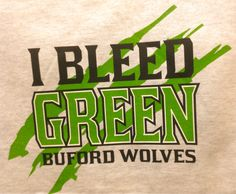 #Buford #wolves bleed green all day Long