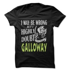 From Galloway Doubt Wrong- 99 Cool City Shirt ! - #gift for her #gift sorprise. PRICE CUT => https://www.sunfrog.com/LifeStyle/From-Galloway-Doubt-Wrong-99-Cool-City-Shirt-.html?68278
