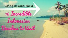 Here are some incredible Indonesian beaches to visit that aren't on Bali! We all love Bali, but Indonesia has plenty of other phenomenal places to offer.