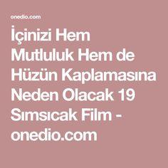 İçinizi Hem Mutluluk Hem de Hüzün Kaplamasına Neden Olacak 19 Sımsıcak Film - onedio.com