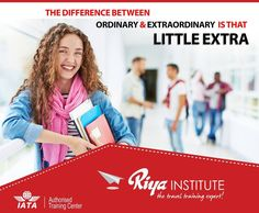 """""""The difference between ordinary and extra-ordinary is that little extra"""" !!!  Join Riya Institute and get that little extra boost to your career. For more information call +91 9562700121 or to register visit http://riyainstitute.com/application-form/ #iatatraining #travelandtourism #career"""